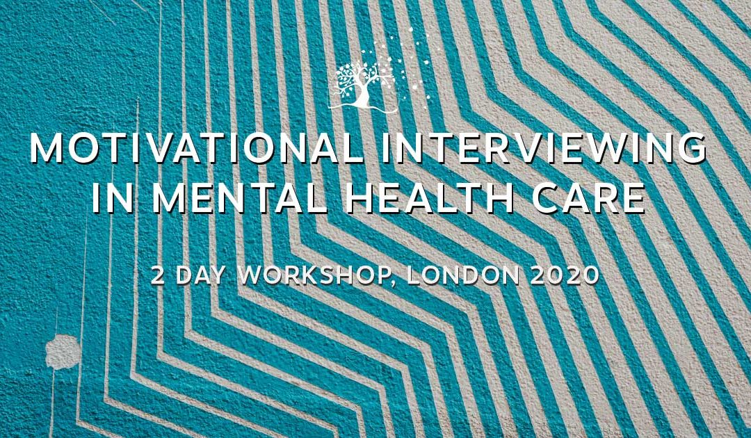 2 Day workshop – Motivational Interviewing in Mental Health Care